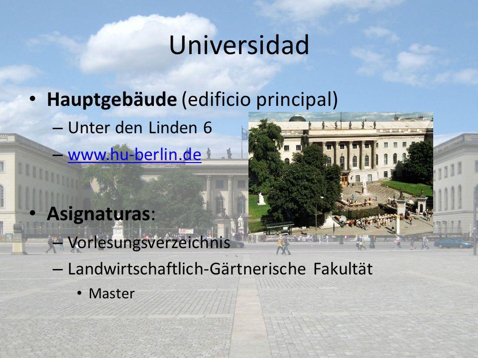 Universidad Hauptgebäude (edificio principal) – Unter den Linden 6 – www.hu-berlin.de www.hu-berlin.de Asignaturas: – Vorlesungsverzeichnis – Landwirt
