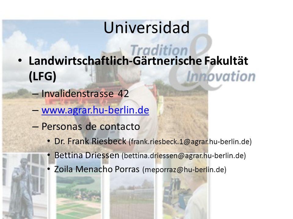 Universidad Landwirtschaftlich-Gärtnerische Fakultät (LFG) – Invalidenstrasse 42 – www.agrar.hu-berlin.de www.agrar.hu-berlin.de – Personas de contact