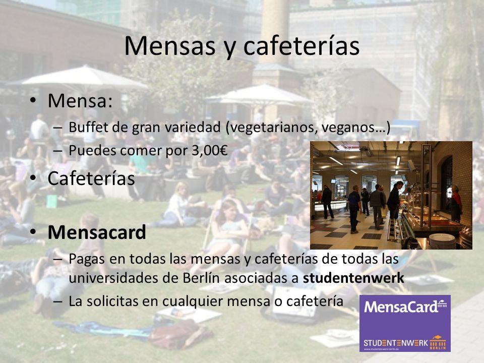 Mensas y cafeterías Mensa: – Buffet de gran variedad (vegetarianos, veganos…) – Puedes comer por 3,00 Cafeterías Mensacard – Pagas en todas las mensas