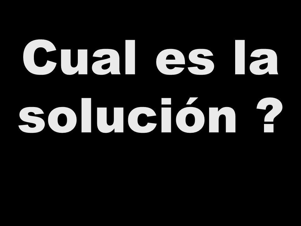 Cual es la solución ?