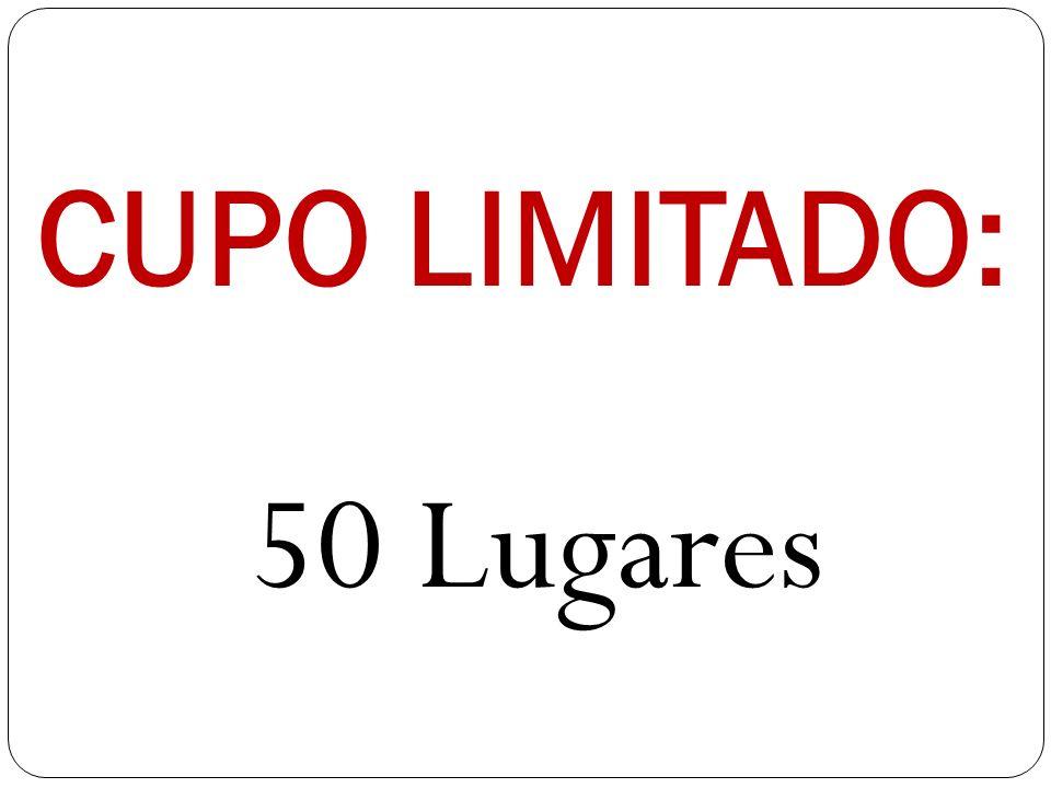 CUPO LIMITADO: 50 Lugares
