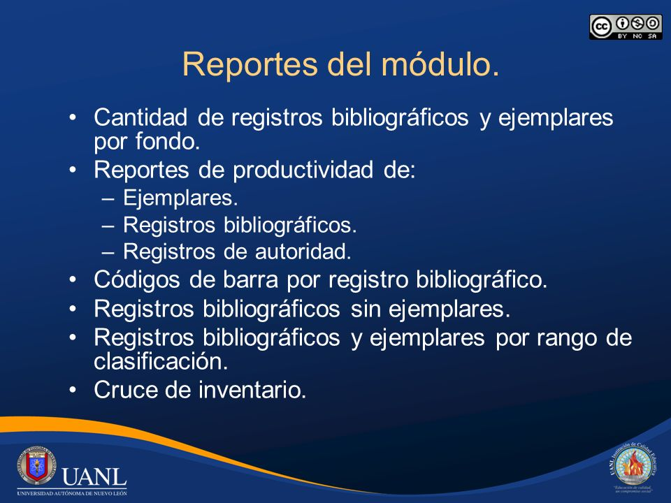 Reportes del módulo. Cantidad de registros bibliográficos y ejemplares por fondo. Reportes de productividad de: –Ejemplares. –Registros bibliográficos