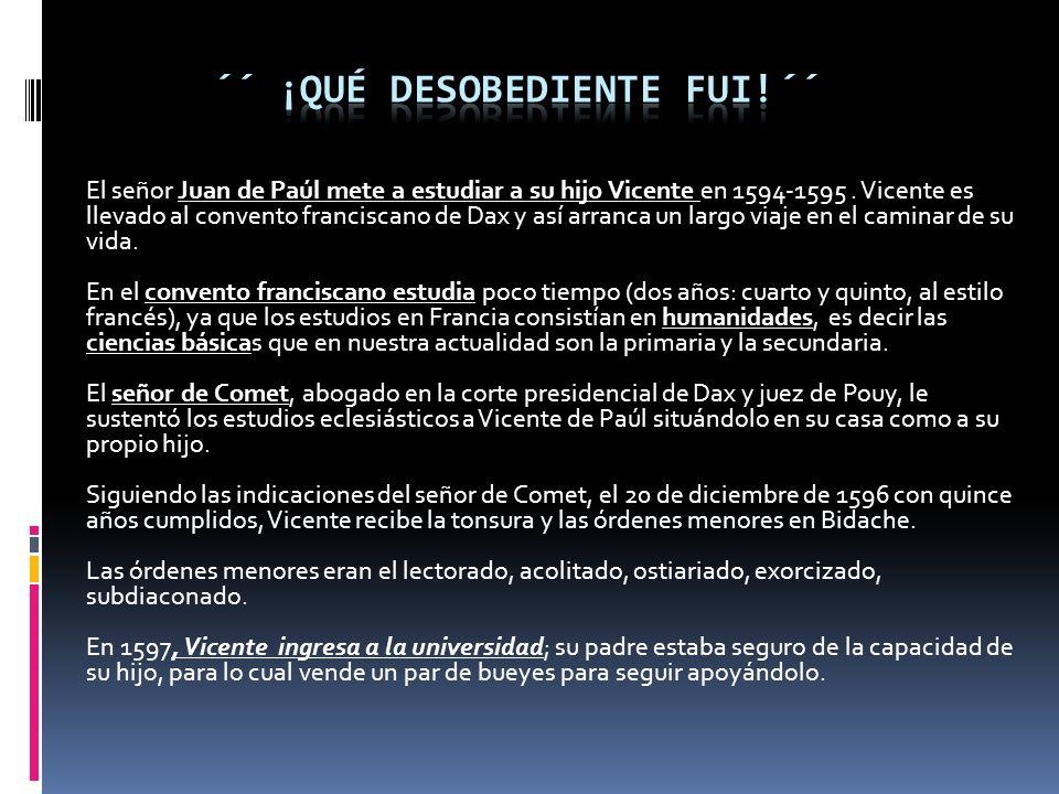 El señor Juan de Paúl mete a estudiar a su hijo Vicente en 1594-1595.
