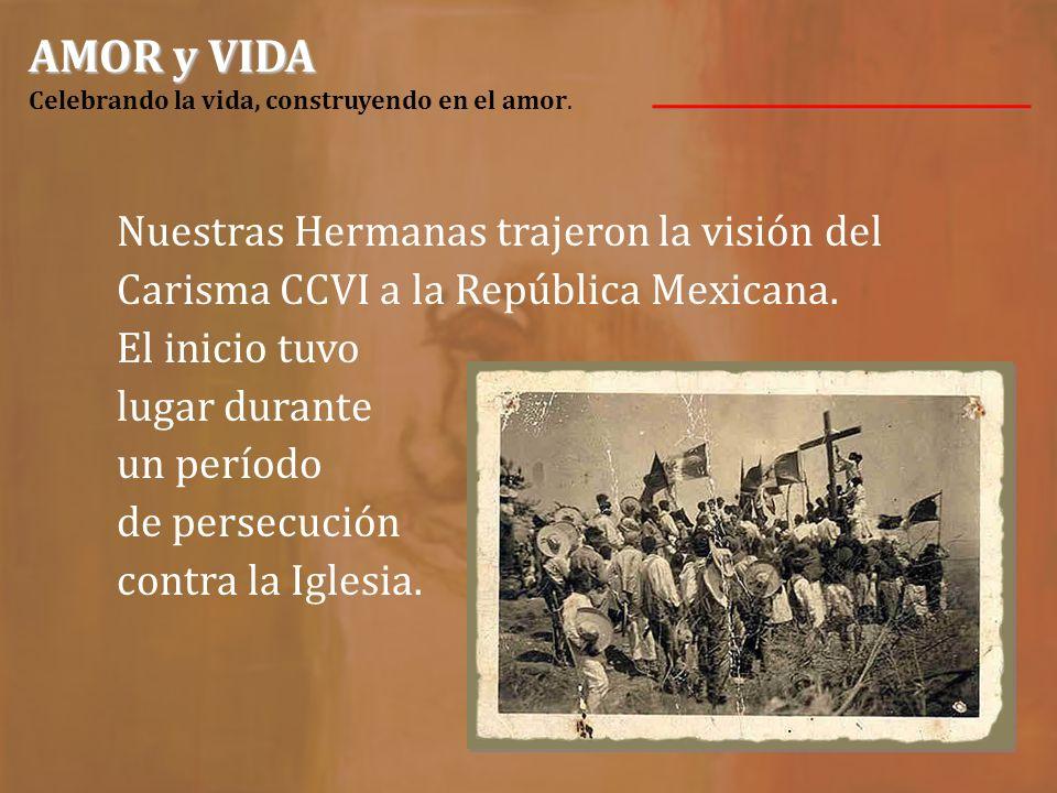AMOR y VIDA AMOR y VIDA Celebrando la vida, construyendo en el amor. CELEBRAMOS 125 AÑOS DE PRESENCIA EN TIERRA MEXICANA