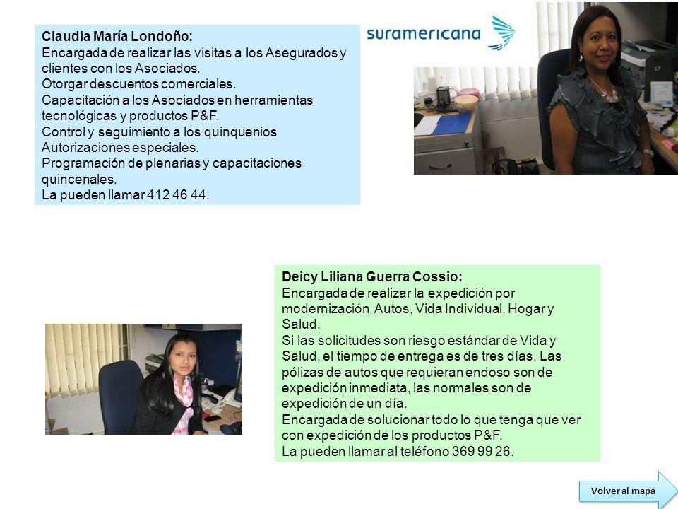 Claudia María Londoño: Encargada de realizar las visitas a los Asegurados y clientes con los Asociados. Otorgar descuentos comerciales. Capacitación a