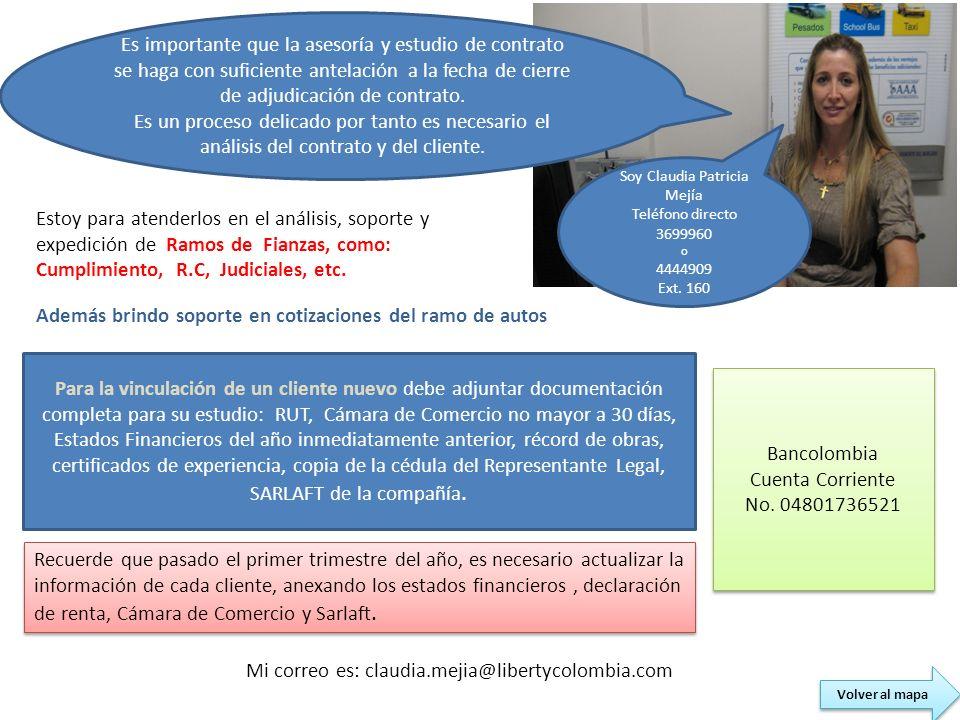 Soy Claudia Patricia Mejía Teléfono directo 3699960 o 4444909 Ext. 160 Estoy para atenderlos en el análisis, soporte y expedición de Ramos de Fianzas,