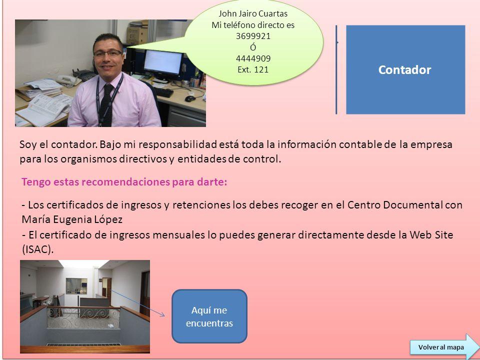Soy el contador. Bajo mi responsabilidad está toda la información contable de la empresa para los organismos directivos y entidades de control. Tengo