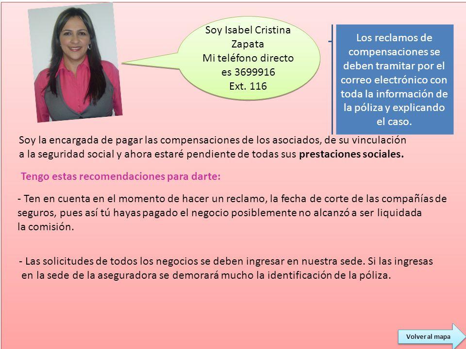 Soy Isabel Cristina Zapata Mi teléfono directo es 3699916 Ext. 116 Soy Isabel Cristina Zapata Mi teléfono directo es 3699916 Ext. 116 Soy la encargada
