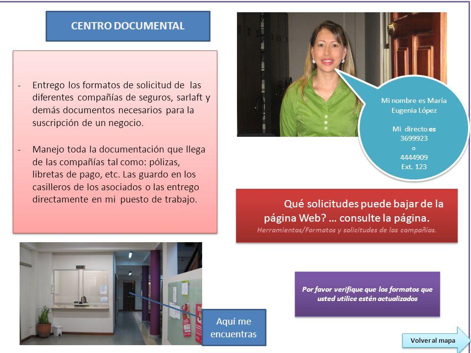 CENTRO DOCUMENTAL -Entrego los formatos de solicitud de las diferentes compañías de seguros, sarlaft y demás documentos necesarios para la suscripción