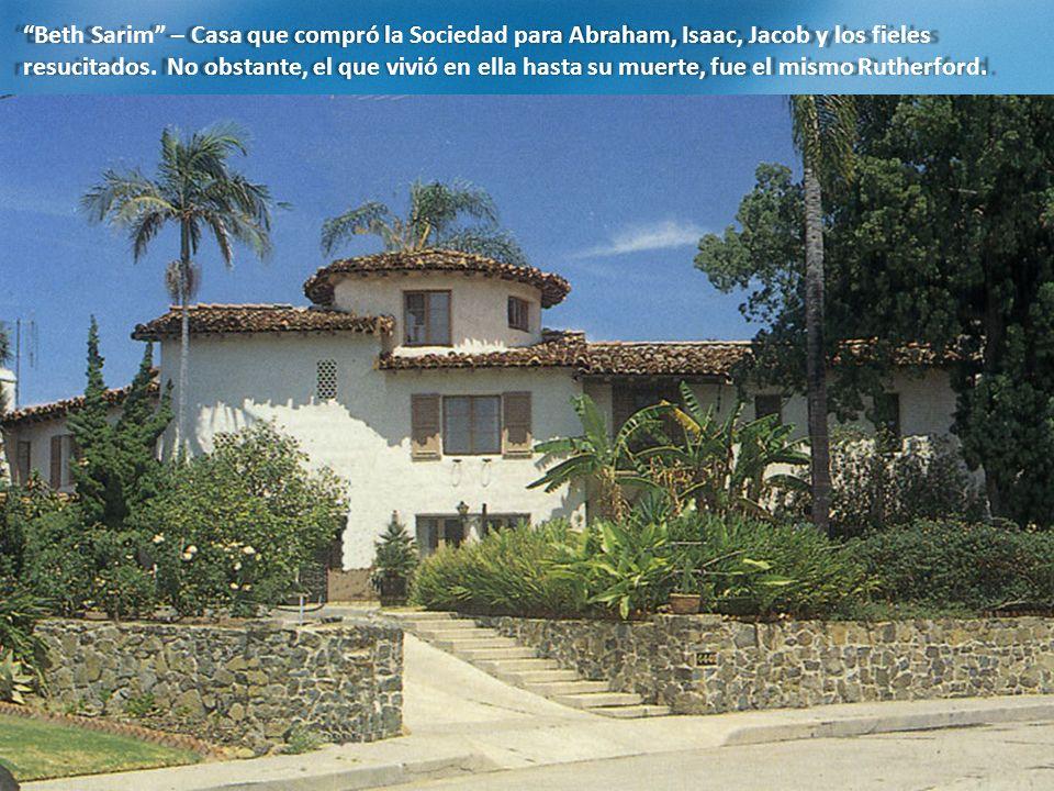 Beth Sarim – Casa que compró la Sociedad para Abraham, Isaac, Jacob y los fieles resucitados.