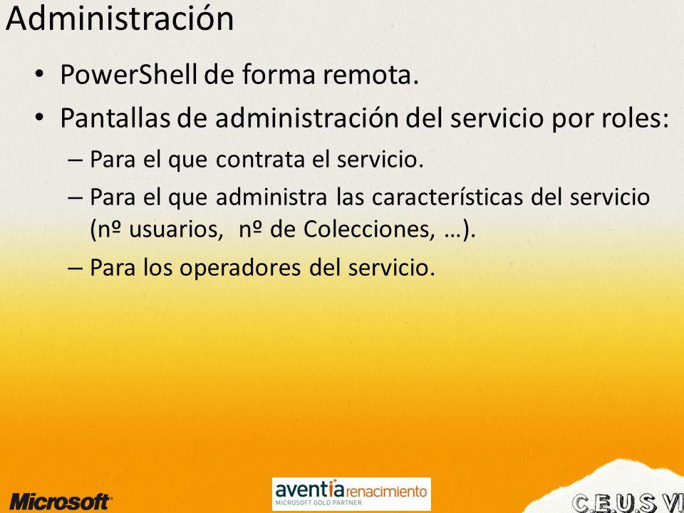 Administración PowerShell de forma remota. Pantallas de administración del servicio por roles: – Para el que contrata el servicio. – Para el que admin