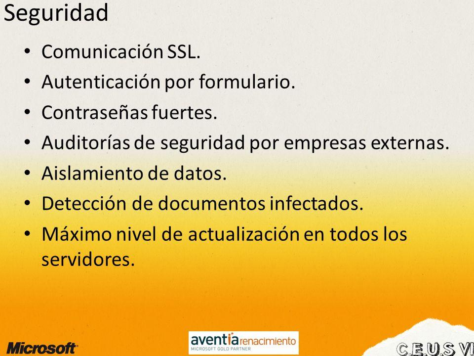 Seguridad Comunicación SSL. Autenticación por formulario. Contraseñas fuertes. Auditorías de seguridad por empresas externas. Aislamiento de datos. De