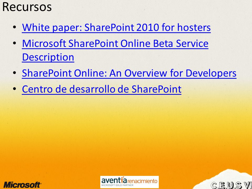 Recursos White paper: SharePoint 2010 for hosters Microsoft SharePoint Online Beta Service Description Microsoft SharePoint Online Beta Service Descri