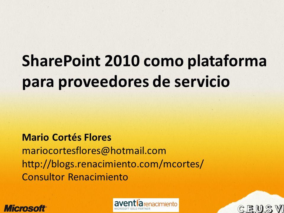 Mario Cortés Flores mariocortesflores@hotmail.com http://blogs.renacimiento.com/mcortes http://geeks.ms/blogs/mcortes http://twitter.com/mariocortesf Consultor SharePoint Renacimiento Coordinador SUGES, HispaPoint y CLOUDES Autor del libro SharePoint 2010 de principio a fin