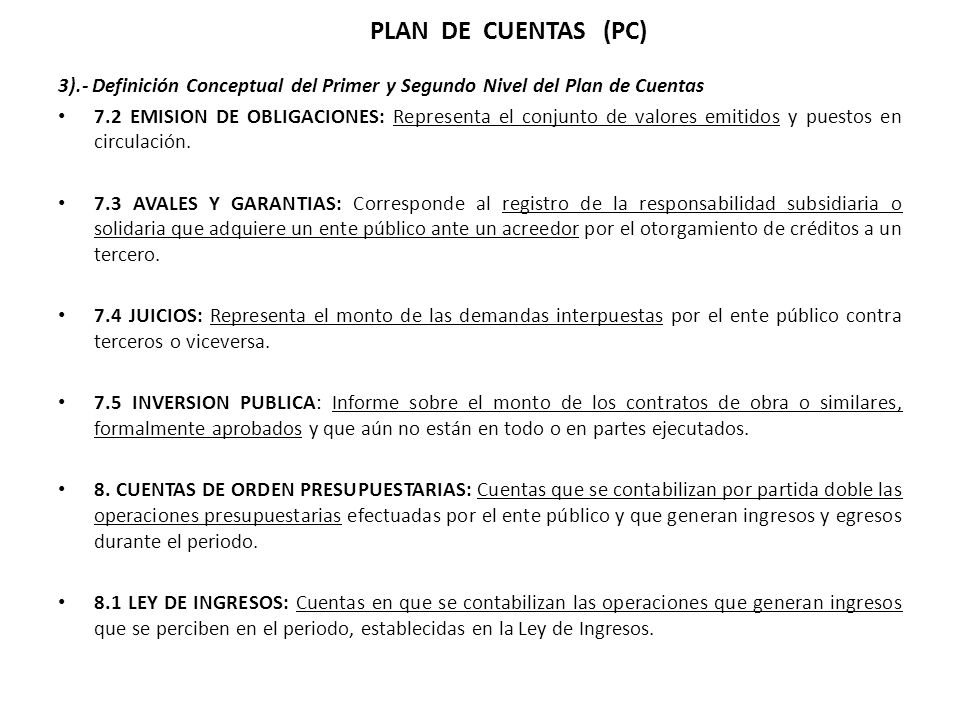 3).- Definición Conceptual del Primer y Segundo Nivel del Plan de Cuentas 7.2 EMISION DE OBLIGACIONES: Representa el conjunto de valores emitidos y pu
