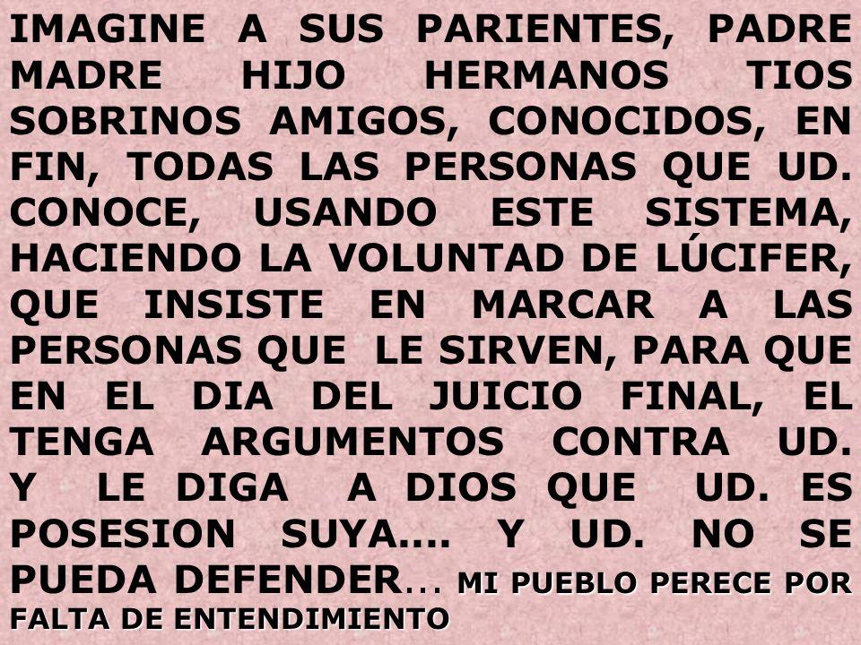 MI PUEBLO PERECE POR FALTA DE ENTENDIMIENTO IMAGINE A SUS PARIENTES, PADRE MADRE HIJO HERMANOS TIOS SOBRINOS AMIGOS, CONOCIDOS, EN FIN, TODAS LAS PERSONAS QUE UD.