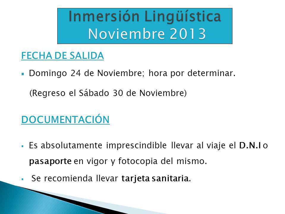 FECHA DE SALIDA Domingo 24 de Noviembre; hora por determinar.