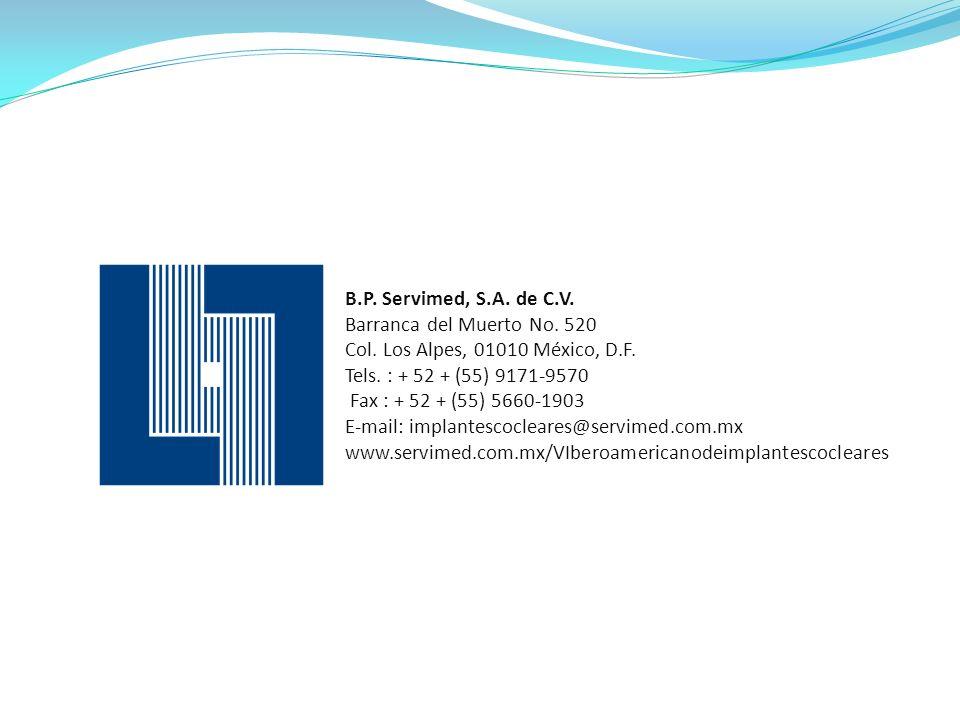 B.P. Servimed, S.A. de C.V. Barranca del Muerto No. 520 Col. Los Alpes, 01010 México, D.F. Tels. : + 52 + (55) 9171-9570 Fax : + 52 + (55) 5660-1903 E