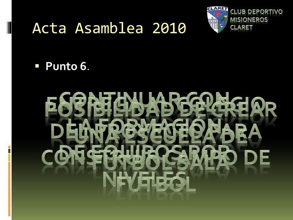 Acta Asamblea 2010 Punto 6.