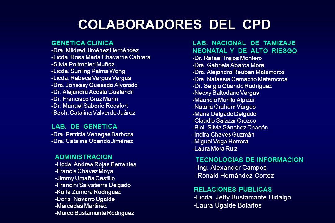 COLABORADORES DEL CPD GENETICA CLINICA -Dra. Mildred Jiménez Hernández -Licda. Rosa María Chavarría Cabrera -Silvia Poltronieri Muñóz -Licda. Sunling