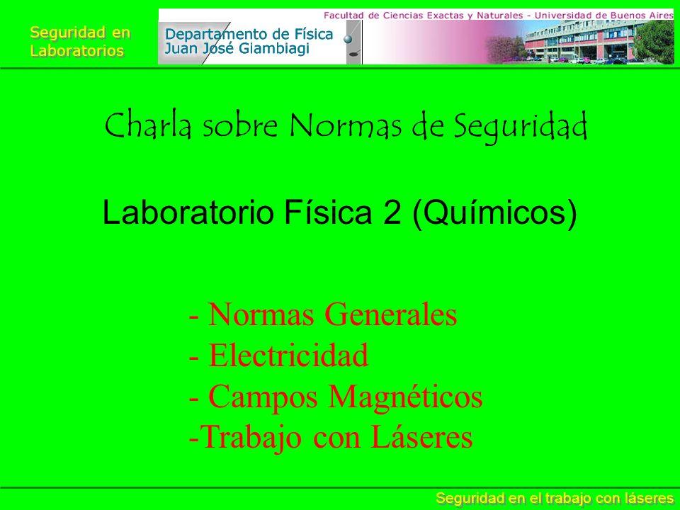 Seguridad en Laboratorios Seguridad en Laboratorios Seguridad en el trabajo con láseres En los laboratorios de investigación Lanais de RMN: 13 T constantemente LBT: hasta 7 T y 9 T ocasionalmente Otros labs: campo menores o pulsos cortos