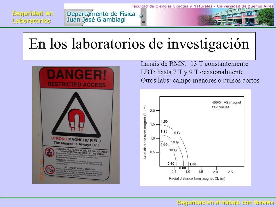 Seguridad en Laboratorios Seguridad en Laboratorios Seguridad en el trabajo con láseres En los laboratorios de investigación Lanais de RMN: 13 T const