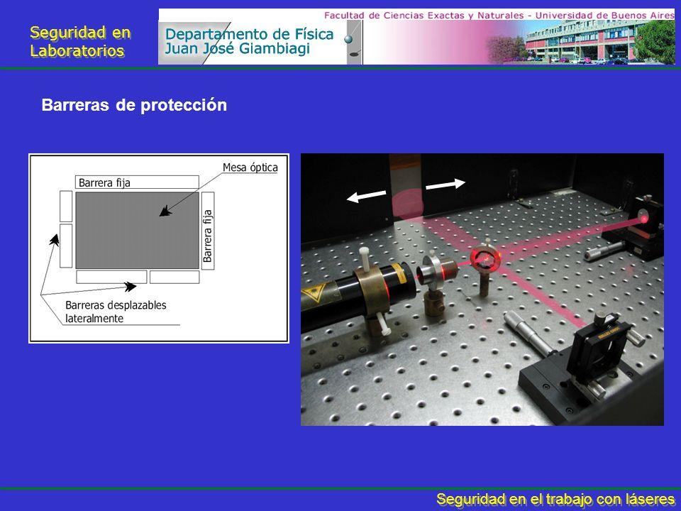 Seguridad en Laboratorios Seguridad en Laboratorios Seguridad en el trabajo con láseres Barreras de protección