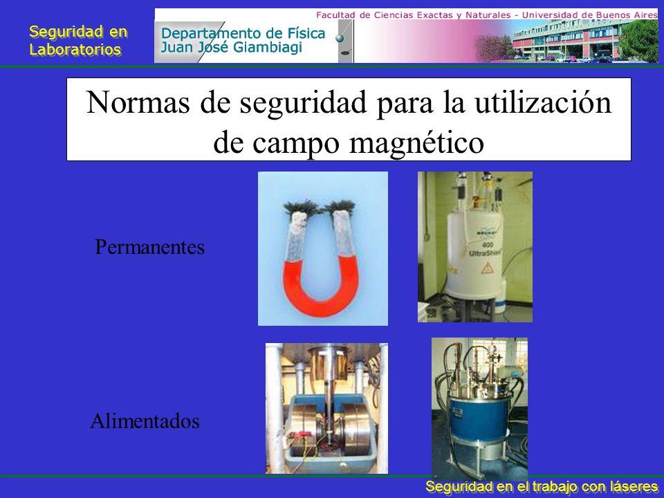 Seguridad en Laboratorios Seguridad en Laboratorios Seguridad en el trabajo con láseres Normas de seguridad para la utilización de campo magnético Ali