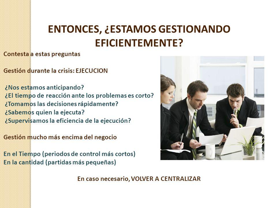 ENTONCES, ¿ESTAMOS GESTIONANDO EFICIENTEMENTE.