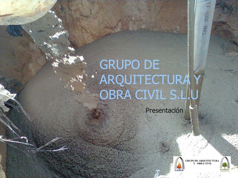 GRUPO DE ARQUITECTURA Y OBRA CIVIL S.L.U Presentación