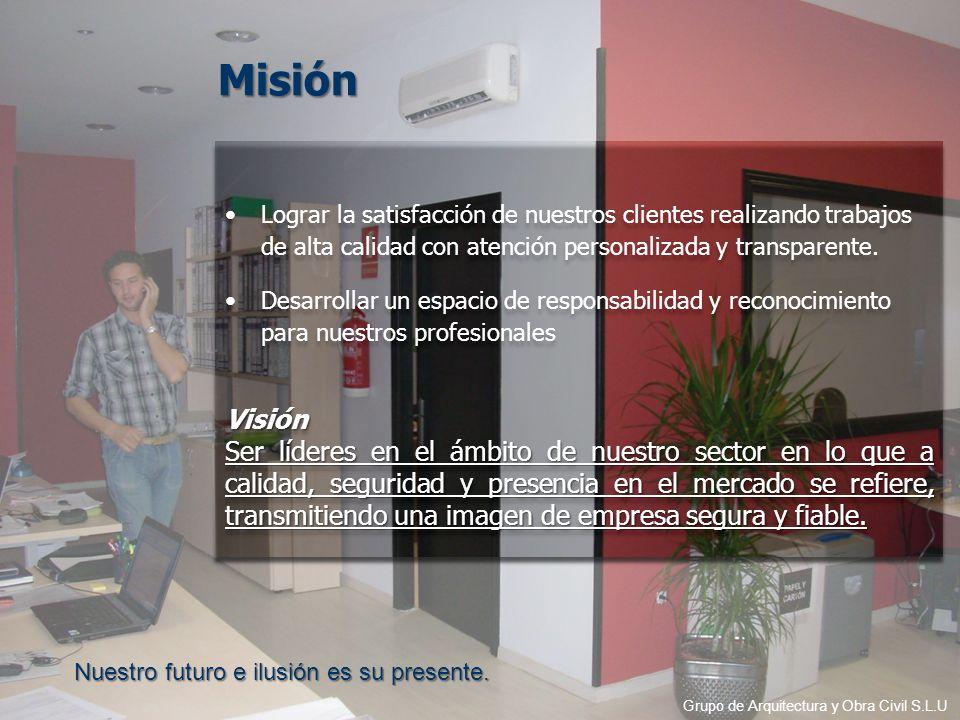 Lograr la satisfacción de nuestros clientes realizando trabajos de alta calidad con atención personalizada y transparente. Desarrollar un espacio de r