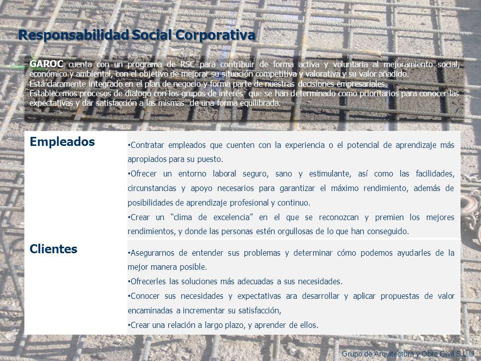 Responsabilidad Social Corporativa GAROC GAROC cuenta con un programa de RSC para contribuir de forma activa y voluntaria al mejoramiento social, econ