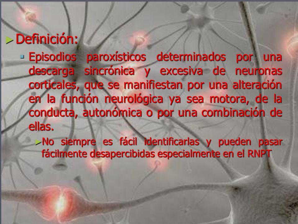 Definición: Definición: Episodios paroxísticos determinados por una descarga sincrónica y excesiva de neuronas corticales, que se manifiestan por una