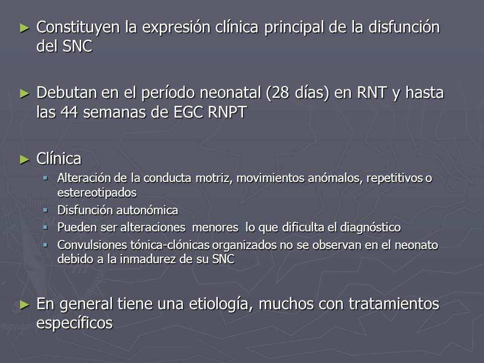 Constituyen la expresión clínica principal de la disfunción del SNC Constituyen la expresión clínica principal de la disfunción del SNC Debutan en el