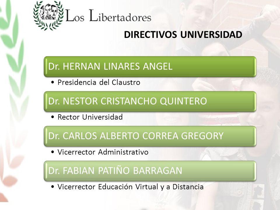Dr. HERNAN LINARES ANGEL Presidencia del Claustro Dr. NESTOR CRISTANCHO QUINTERO Rector Universidad Dr. CARLOS ALBERTO CORREA GREGORY Vicerrector Admi
