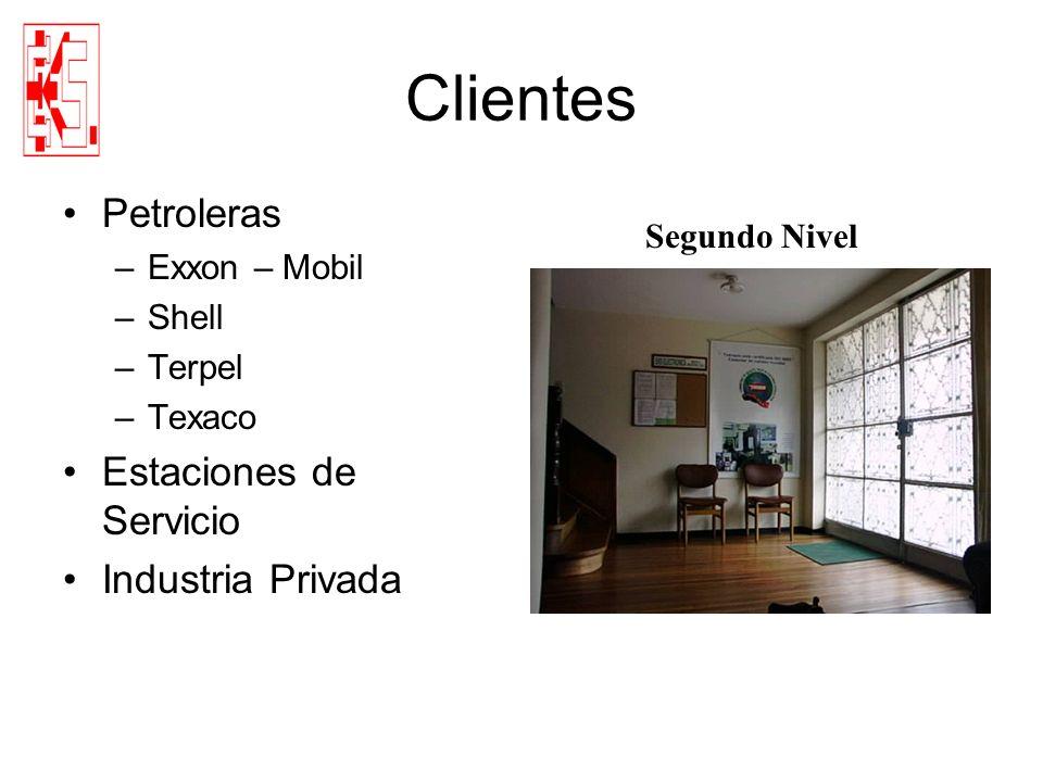 Clientes Petroleras –Exxon – Mobil –Shell –Terpel –Texaco Estaciones de Servicio Industria Privada Segundo Nivel
