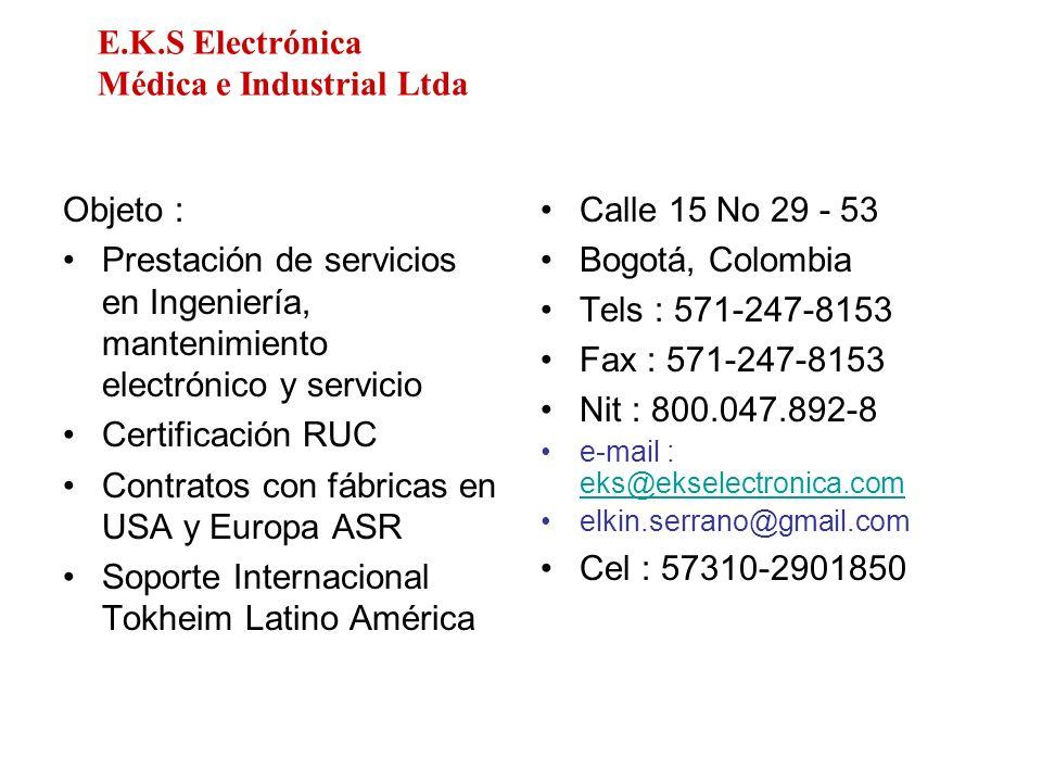 E.K.S Electrónica Médica e Industrial Ltda Objeto : Prestación de servicios en Ingeniería, mantenimiento electrónico y servicio Certificación RUC Cont