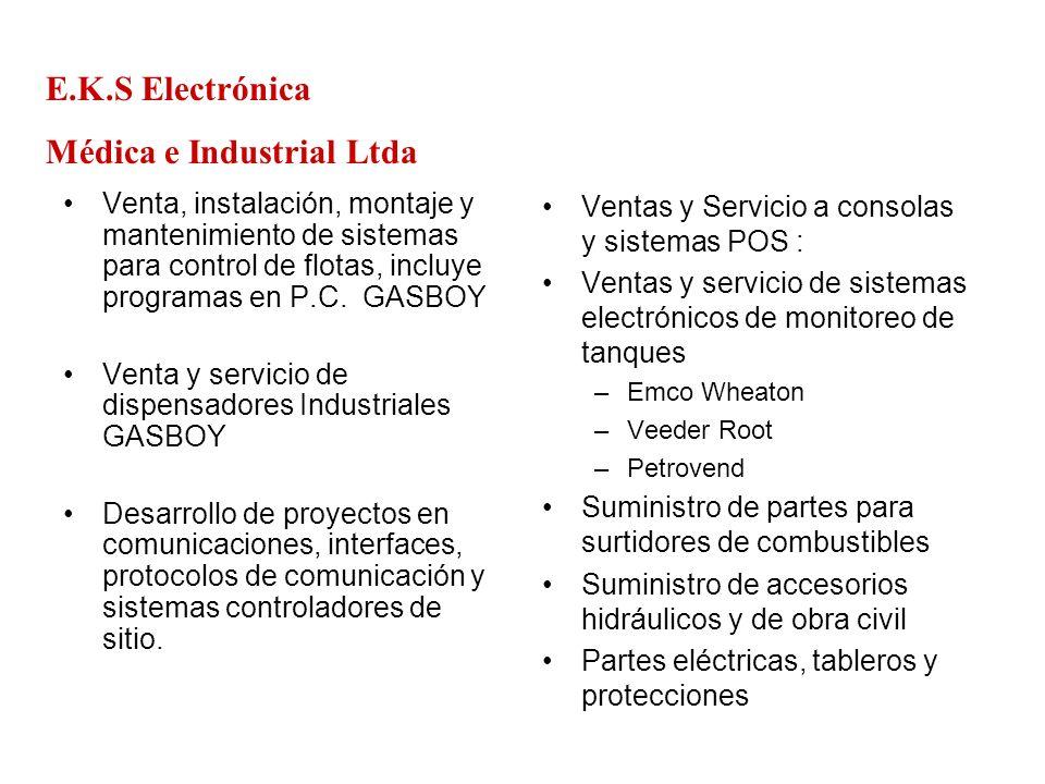 E.K.S Electrónica Médica e Industrial Ltda Instalación y servicio a dispensadores electrónicos : –Wayne –Gilbarco –Bennett –Schlumberger –Tokheim – Sofitam –HONGYANG Certificación Mobil.