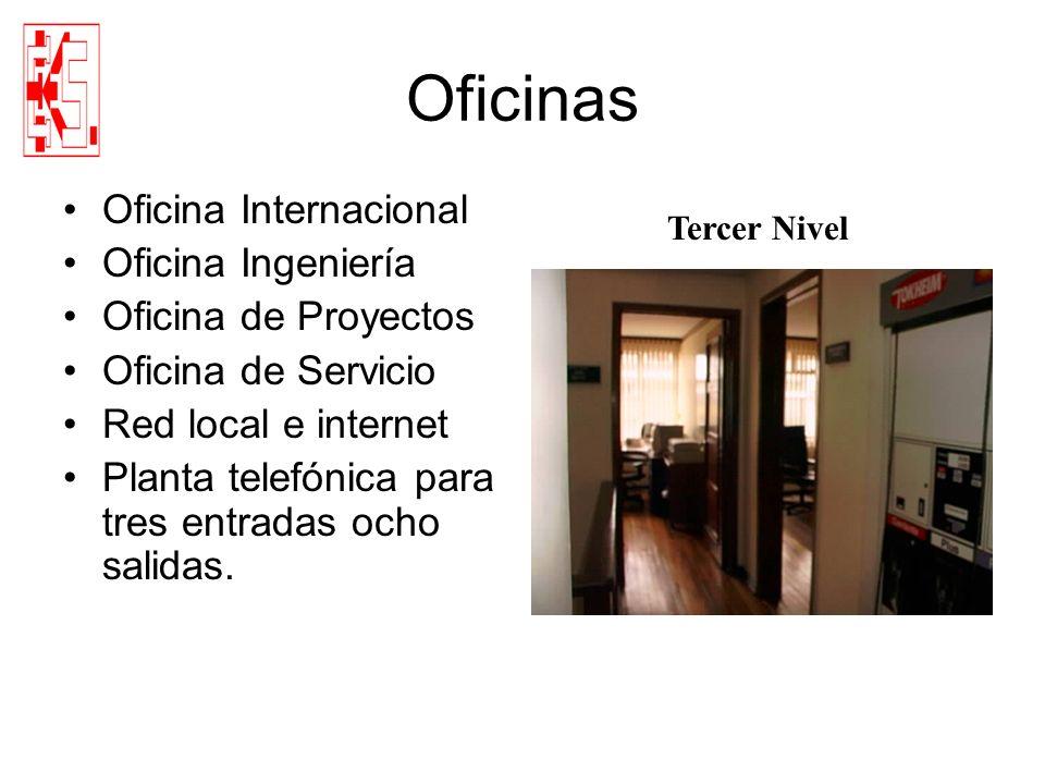 Oficinas Oficina Internacional Oficina Ingeniería Oficina de Proyectos Oficina de Servicio Red local e internet Planta telefónica para tres entradas o