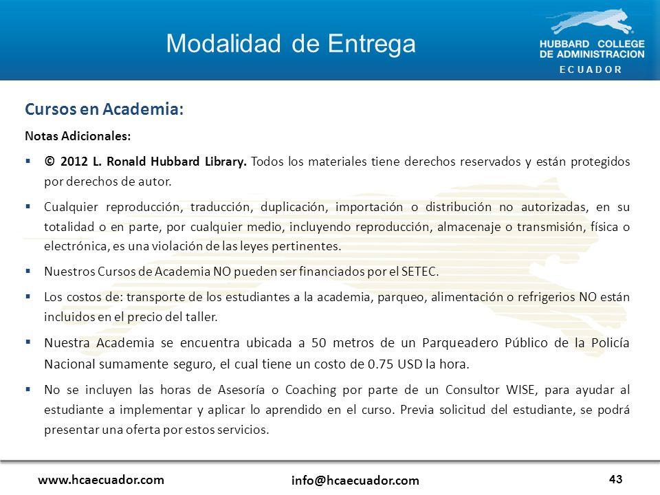 E C U A D O R www.hcaecuador.com info@hcaecuador.com 43 Modalidad de Entrega Cursos en Academia: Notas Adicionales: © 2012 L.