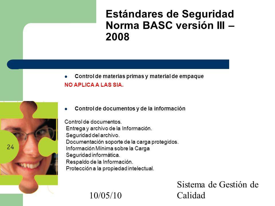 10/05/10 Sistema de Gestión de Calidad Control de materias primas y material de empaque NO APLICA A LAS SIA. Control de documentos y de la información