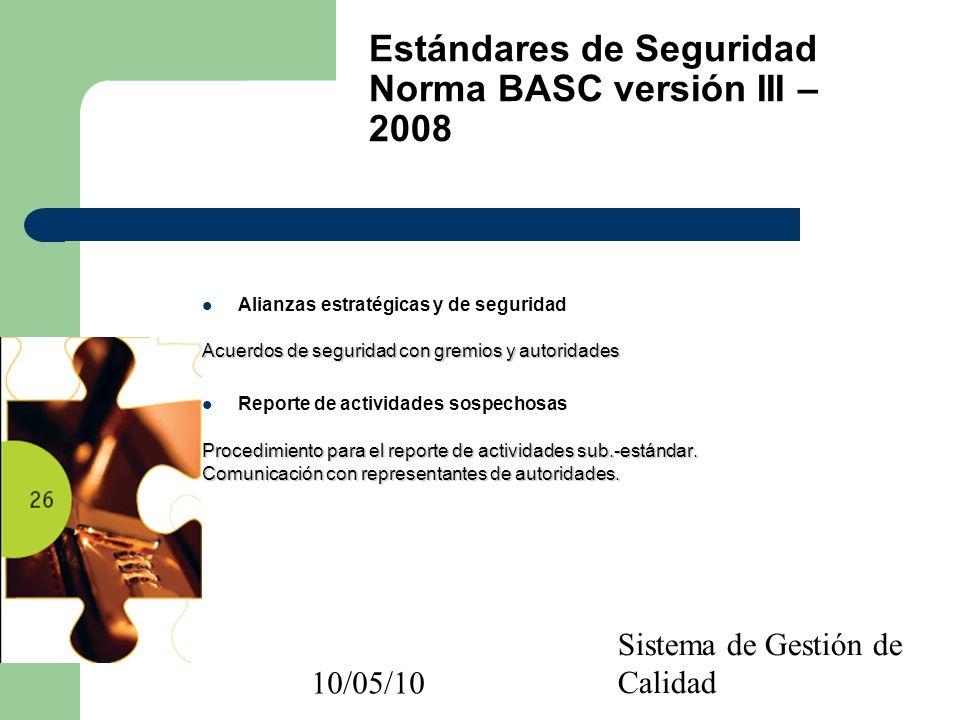 10/05/10 Sistema de Gestión de Calidad Alianzas estratégicas y de seguridad Acuerdos de seguridad con gremios y autoridades Reporte de actividades sos