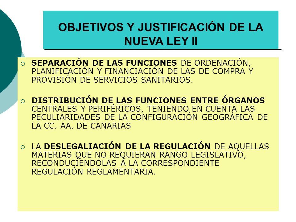 OBJETIVOS Y JUSTIFICACIÓN DE LA NUEVA LEY III DISEÑO DE UNA ORGANIZACIÓN QUE FACILITE LA COORDINACIÓN ASISTENCIAL, MEJORE LA CALIDAD E INCREMENTE LOS RESULTADOS EN LA SALUD DE LA POBLACIÓN DE CANARIAS.