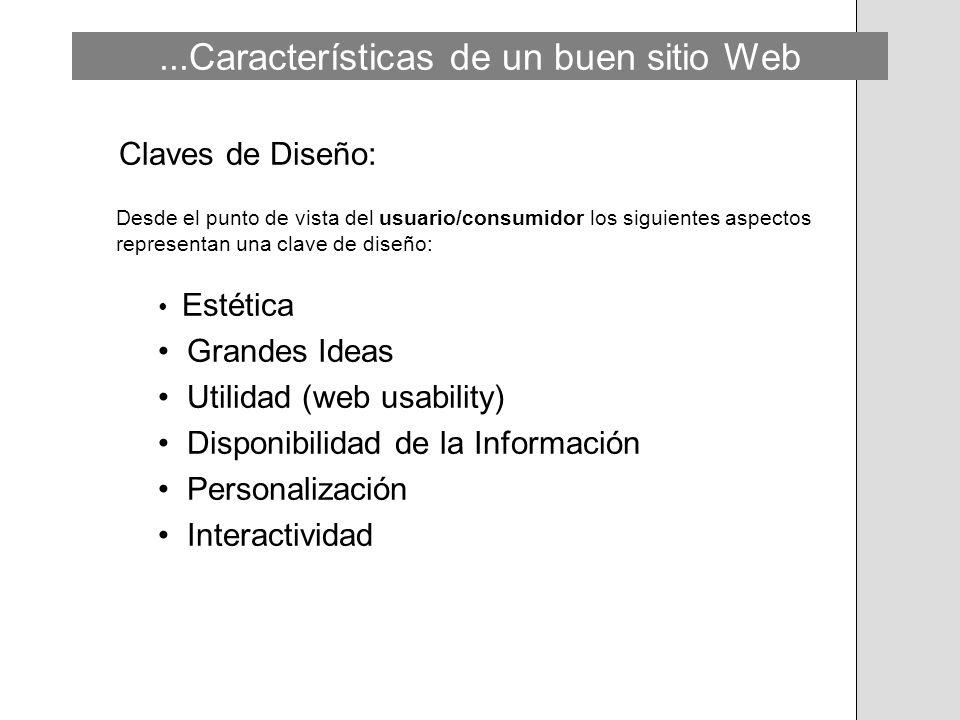 ...Características de un buen sitio Web Claves de Diseño: Desde el punto de vista del usuario/consumidor los siguientes aspectos representan una clave