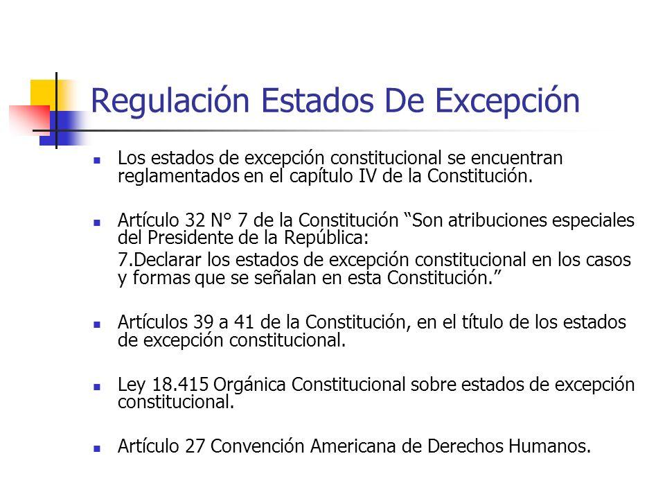 Regulación Estados De Excepción Los estados de excepción constitucional se encuentran reglamentados en el capítulo IV de la Constitución. Artículo 32