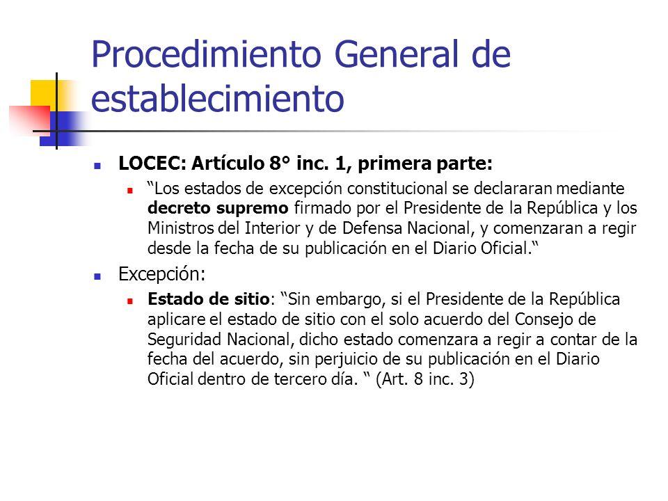 Procedimiento General de establecimiento LOCEC: Artículo 8° inc. 1, primera parte: Los estados de excepción constitucional se declararan mediante decr