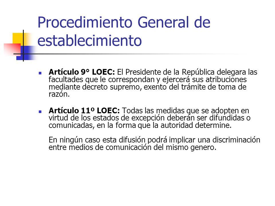 Procedimiento General de establecimiento Artículo 9° LOEC: El Presidente de la República delegara las facultades que le correspondan y ejercerá sus atribuciones mediante decreto supremo, exento del trámite de toma de razón.