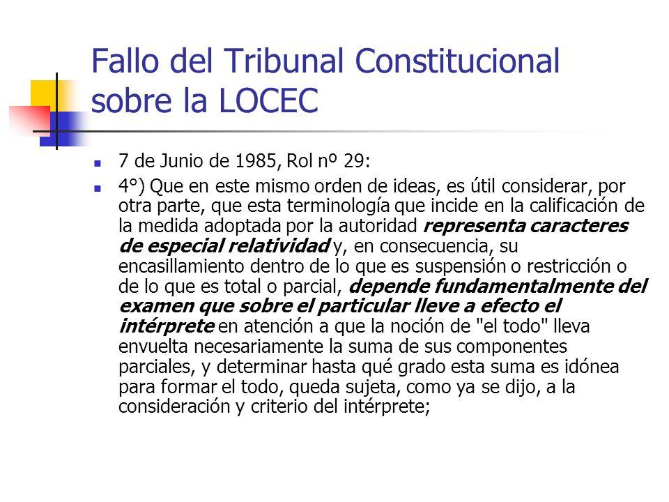 Fallo del Tribunal Constitucional sobre la LOCEC 7 de Junio de 1985, Rol nº 29: 4°) Que en este mismo orden de ideas, es útil considerar, por otra par