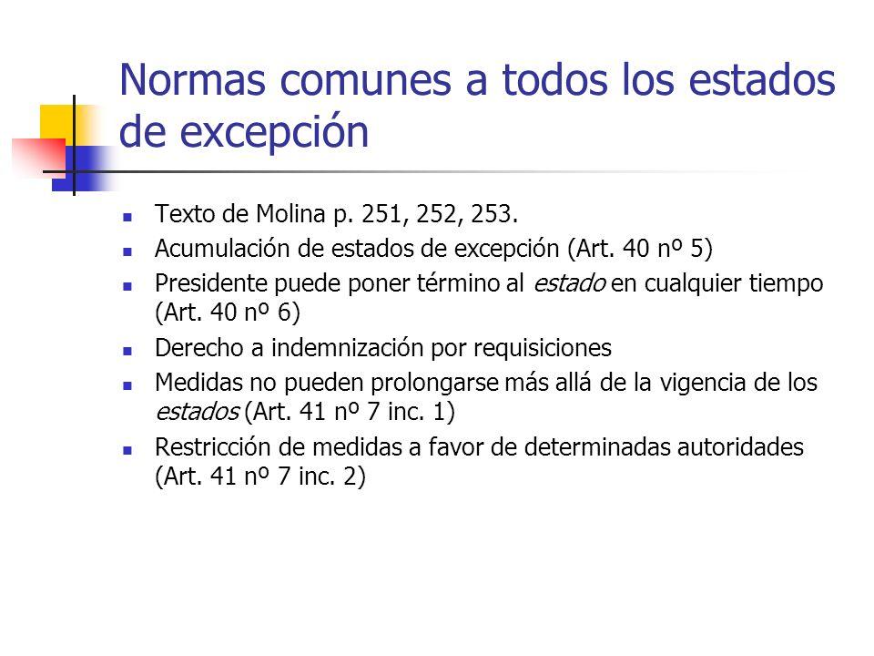 Normas comunes a todos los estados de excepción Texto de Molina p. 251, 252, 253. Acumulación de estados de excepción (Art. 40 nº 5) Presidente puede