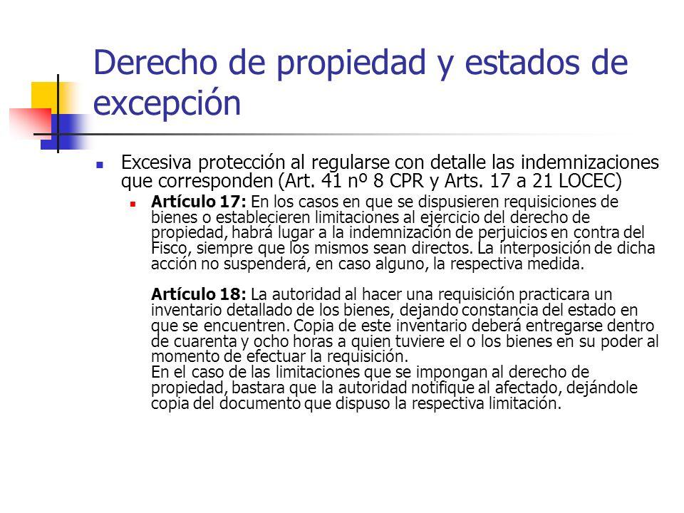 Derecho de propiedad y estados de excepción Excesiva protección al regularse con detalle las indemnizaciones que corresponden (Art. 41 nº 8 CPR y Arts